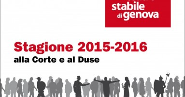 TEATRO STABILE DI GENOVA : Stagione 2015_2016 Alla Corte e al Duse