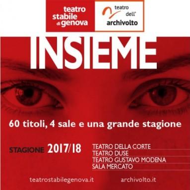 TEATRO STABILE DI GENOVA : La stagione INSIEME 2017/18 del Teatro Stabile di Genova e del Teatro dell'Archivolto.