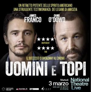 LIVE al CINEMA da BROADWAY - JAMES FRANCO E CHRIS O'DOWD in UOMINI E TOPI  Martedì 3 marzo