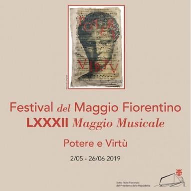 """FESTIVAL DEL MAGGIO FIORENTINO LXXXII MAGGIOMUSICALE: """"Potere e Virtù"""" 2/05 – 26/06 2019"""