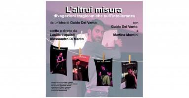 """""""L'ALTRUI MISURA"""" scritto e diretto da Lucilla Lupaioli e Alessandro Di Marco con GUIDO DEL VENTO e MARTINA MONTINI"""