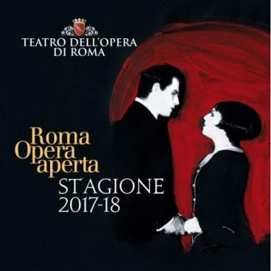 TEATRO DELL'OPERA DI ROMA: STAGIONE 2017_2018 - Un Teatro d'Opera oggi, fra passato e futuro