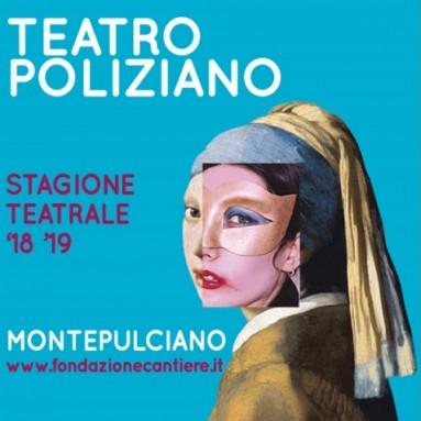TEATRO POLIZIANO MONTEPULCIANO - STAGIONE 2018/19