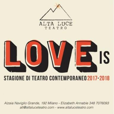 """ALTA LUCE TEATRO, MILANO : STAGIONE 2017_2018 - """"Amore è…"""""""