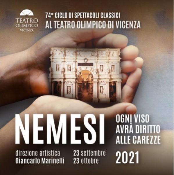 """74° CICLO SPETTACOLI CLASSICI AL TEATRO OLIMPICO """"NEMESI"""" - Vicenza, 23 settembre - 23 ottobre 2021"""