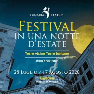 """GENOVA: FESTIVAL IN UNA NOTTE D'ESTATE 23° EDIZIONE - """"Terre vicine, terre lontane"""" dal 28 luglio al 17 agosto 2020"""
