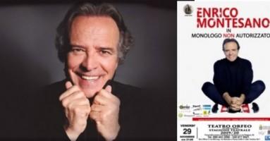 MONOLOGO NON AUTORIZZATO. CON I PEZZI FORTI - scritto, diretto e interpretato da Enrico Montesano