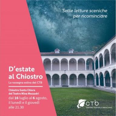 D'ESTATE AL CHIOSTRO - Sette letture sceniche per ricominciare. Il Centro Teatrale Bresciano presenta la rassegna estiva dal 16 luglio al 6 agosto 2020
