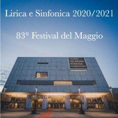 IL TEATRO DEL MAGGIO MUSICALE FIORENTINO - Undici mesi di programmazione ininterrotta, da fine agosto 2020 a fine luglio 2021