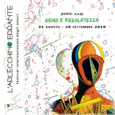 L'ARLECCHINO ERRANTE - DEDICA LA COMMEDIA DELL'ARTE AL TEATRO CONTEMPORANEO. PORDENONE 31 AGOSTO – 28 SETTEMBRE 2019