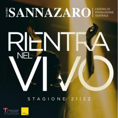 TEATRO SANNAZARO, NAPOLI Stagione 2021-2022 - Rientra nel vivo!