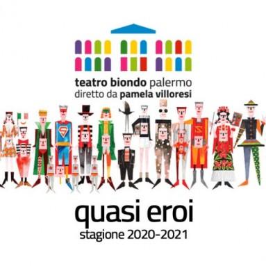 """TEATRO BIONDO DI PALERMO Stagione 2020/2021 - """"Quasi eroi"""""""